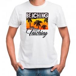 T shirt beaching not teaching